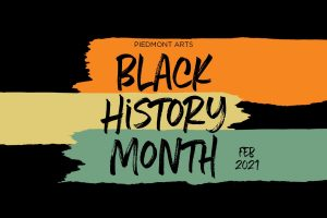 Celebrate Black History Month with Piedmont Arts